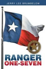 Ranger One-Seven by Jerry Lee Brumbelow