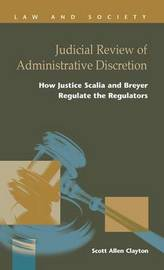 Judicial Review of Administrative Discretion by Scott Allen Clayton