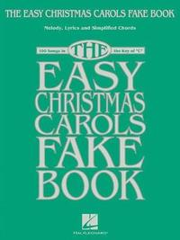 The Easy Christmas Carols Fake Book by Hal Leonard Publishing Corporation