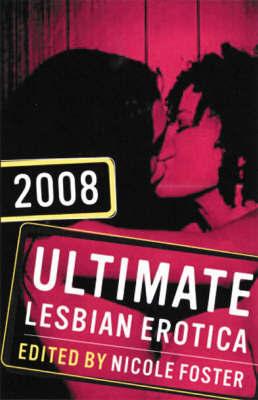 Ultimate Lesbian Erotica 2008
