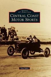Central Coast Motor Sports by Tony Baker