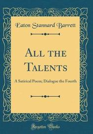 All the Talents by Eaton Stannard Barrett image