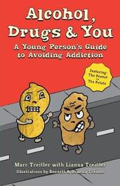 Alcohol, Drugs & You by Marc Treitler