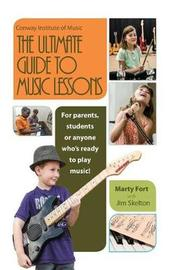 The Ultimate Guide to Music Lessons by Marty Fort image