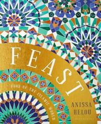 Feast by Anissa Helou