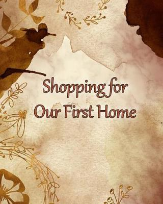Shopping for Our First Home by Essential Financial Press