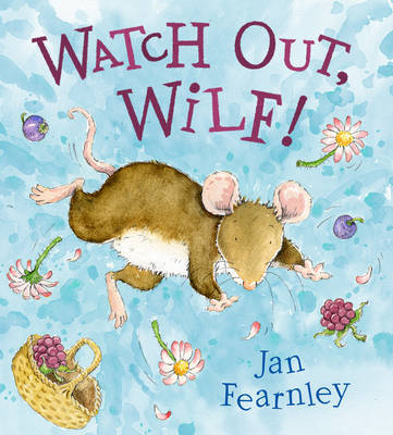 Watch Out, Wilf! by Jan Fearnley image