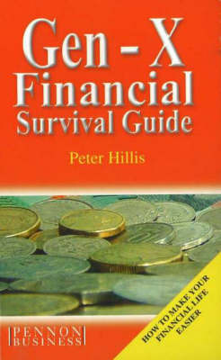 Gen-X Financial Survival Guide: How to Make Your Financial Life Easier by Peter Hillis image