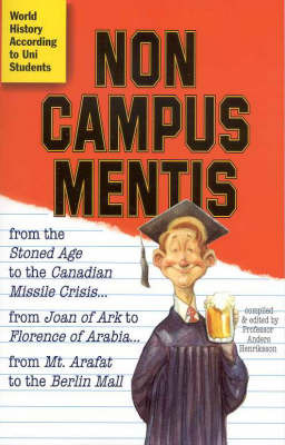 Non Campus Mentis - the World according to Uni Students by Anders Henriksson image