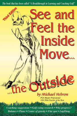 See and Feel the Inside Move the Outside by Michael Hebron
