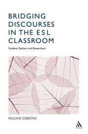 Bridging Discourses in the ESL Classroom: Teachers, Students and Researchers by Pauline Gibbons image