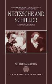 Nietzsche and Schiller: Untimely Aesthetics by Nicholas Martin