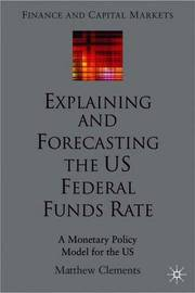 Explaining and Forecasting the US Federal Funds Rate by M. Clements