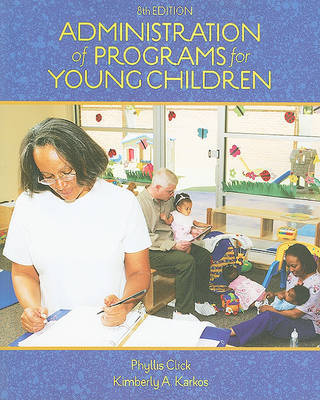 Administration of Programs for Young Children by Phyllis M Click
