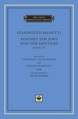 Against the Jews and the Gentiles by Giannozzo Manetti
