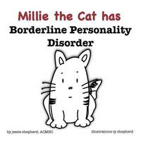 Mille the Cat has Borderline Personality Disorder by Jessie Shepherd