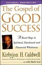 The Gospel of Good Success by Kirbyjon H Caldwell image
