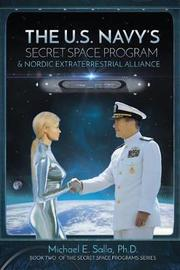 The Us Navy's Secret Space Program and Nordic Extraterrestrial Alliance by Michael Salla
