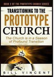 Transitioning to the Prototype Church by Bill Vincent image