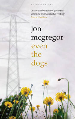 Even the Dogs by Jon McGregor image