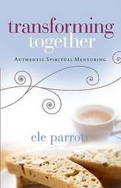 Transforming Together by Ele Parrott