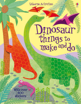 Dinosaur Things to Make and Do by Rebecca Gilpin image