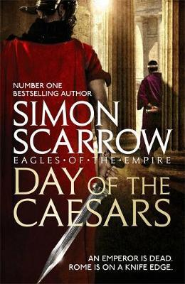 Day of the Caesars (Eagles of the Empire 16) by Simon Scarrow image
