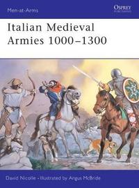 Italian Medieval Armies 1000-1300 by David Nicolle image