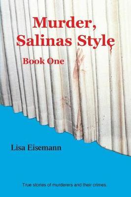 Murder, Salinas Style: Bk. 1 by Lisa Eisemann image