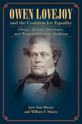 Owen Lovejoy and the Coalition for Equality by Jane Moore