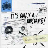 It's Only A Mixtape Vol. 1 (Mixed By Greg Churchill) by Various