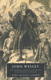John Wesley: The Evangelical Revival and the Rise of Methodism in England by John Munsey Turner image