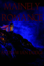 Mainely Romance by Andrew Ian Dodge image