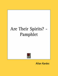 Are Their Spirits? - Pamphlet by Allan Kardec