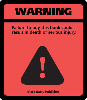 Warning!: Failure to Buy This Book Could Result in Death or Serious Injury by Nicole Recchia