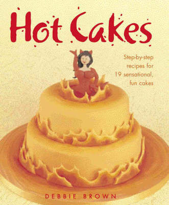 Hot Cakes by Debbie Brown