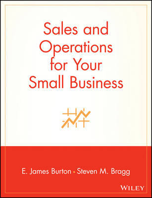 Sales and Operations for Your Small Business by E.James Burton image