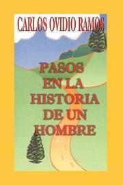 Pasos En La Historia De UN Hombre by CARLOS OVIDIO RAMOS image