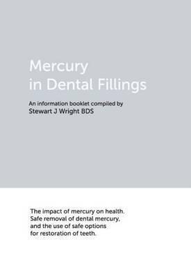 Mercury in Dental Fillings by Stewart J. Wright image
