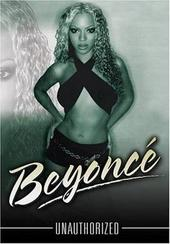 Beyonce - Unauthorized on DVD
