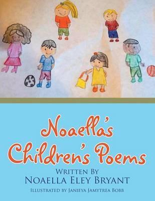Noaella's Children's Poems by Noaella Eley Bryant image