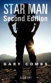 Star Man Second Edition: Man Up ! by Gary Combs