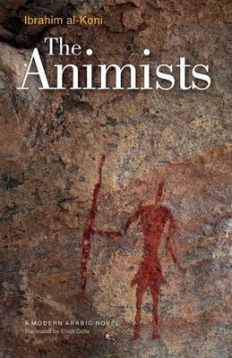 The Animists by Ibrahim Al-Koni