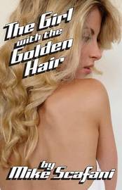 The Girl with the Golden Hair by Mike Scafani