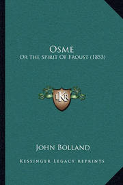 Osme: Or the Spirit of Froust (1853) by John Bolland