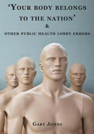 'Your Body Belongs to the Nation' & Other Public Health Lobby Errors by Gary Johns image
