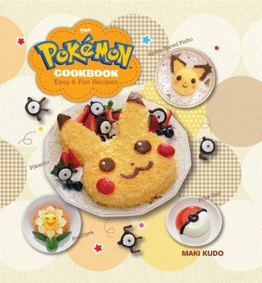 The Pokemon Cookbook by Maki Kudo