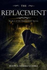 The Replacement by Bianca Sierra-Luebke image