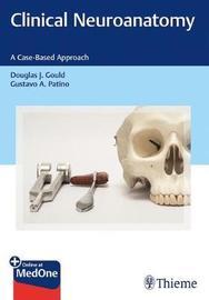 Clinical Neuroanatomy by Douglas Gould
