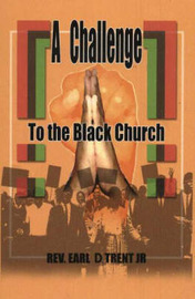 A Challenge to the Black Church by Earl Trent image